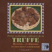 Petite Anthologie Culinaire De La Truffe - Couverture - Format classique