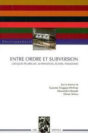 Entre ordre et subversion ; logiques plurielles, alternatives, écarts, paradoxes - Intérieur - Format classique
