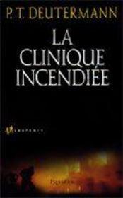La Clinique Incendiee - Intérieur - Format classique