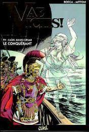 Vae victis T.9 ; Caius Julius Caesar - Intérieur - Format classique