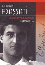 Frassati Pier Giorgio ; jeune témoin pour aujourd'hui - Couverture - Format classique