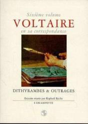 Voltaire En Sa Corr.6 Dithyrambes & Outrages - Couverture - Format classique