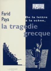 La Tragedie Grecque De La Lettre A La Scene - Couverture - Format classique