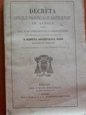 Decreta concilii provincialis Algeriensis in Africa habiti ab... C.-M. Allemand-Lavigerie... - Couverture - Format classique