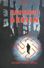 Naufrage A Berlin. - Couverture - Format classique