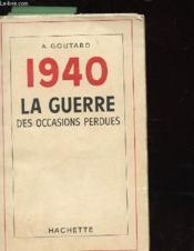 1940 La Guerre Des Occasions Perdues - Couverture - Format classique