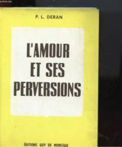 L'Amour Et Ses Perversions - Couverture - Format classique