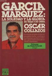 Garcia Marquez : La Soledad Y La Gloria, Su Vida Y Su Obra - Couverture - Format classique
