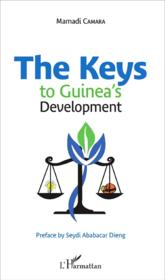 Vente livre :  The keys to Guinea's development  - Mamadi Camara