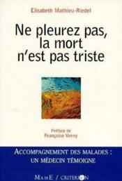 Ne Pleurez Pas, La Mort N'Est Pas Triste - Couverture - Format classique