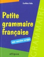 Petite Grammaire Francaise Avec Exercices Corriges - Couverture - Format classique