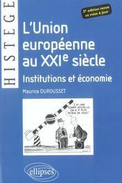 L'Union Europeenne Au Xxie Siecle Institutions Et Economie - Intérieur - Format classique