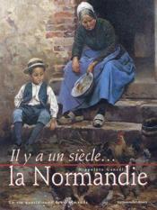 Il Y A Un Siecle... La Normandie - Couverture - Format classique