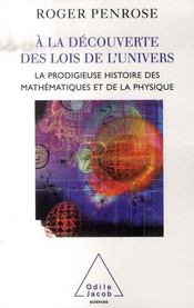À la découverte des lois de l'univers ; la prodogieuse histoire des mathématiques et de la physique - Intérieur - Format classique