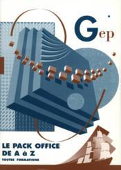 LE PACK OFFICE DE A A Z. TOUTES FORMATIONS. 2E édition - Couverture - Format classique