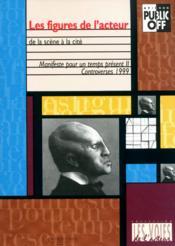 Les Figures De L'Acteur De La Scene A La Cite - Couverture - Format classique