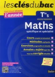 Les Cles Du Bac ; Tout Pour Réussir L'Année ; Mathématiques ; Terminale S ; Enseignement Spécifique Et De Spécialité - Couverture - Format classique