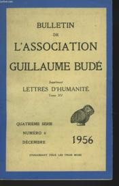 Bulletin De L'Association Guillaume Bude. N°4. Decembre 1956. Supplement. Lettres D'Humanite. Tome Xv. L'Oeuvre Archeologique Francaise En Algerie, Par J. Heurgon / Tradition Et Raison Dans Lapensee De Socrate Par F.R. Adrados / A Propos... - Couverture - Format classique