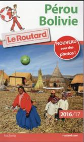 Vente  GUIDE DU ROUTARD ; Pérou ; Bolivie (édition 2016/2017)  - Collectif Hachette