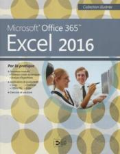 Vente  Excel 2016 ; Microsoft Office 365 par la pratique  - Collectif