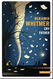 Vente  Cry father  - Benjamin Whitmer