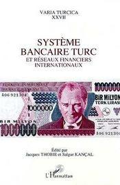 Systeme Bancaire Turc Et Reseaux Financiers Internationaux - Intérieur - Format classique