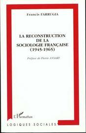 Reconstruction De La Sociologie Francaise 1945-1965 - Intérieur - Format classique