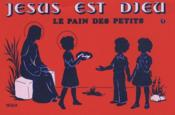 Jesus Est Dieu T1 Le Pain Des Petits - Couverture - Format classique
