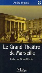 Le grand théâtre de Marseille - Couverture - Format classique