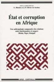 État et corruption en Afrique ; une anthropologie comparatives des relations entre fonctionnaires et usagers (Bénin, Niger, Sénégal) - Couverture - Format classique