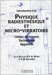 Introduction A La Physique Radiesthesique Et Micro-Vibratoire - Couverture - Format classique