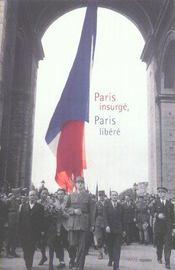 Paris Insurge, Paris Libere - Intérieur - Format classique