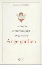 Comment communiquer avec votre ange gardien - Couverture - Format classique