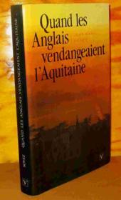 Quand les Anglais vendangeaient l'Aquitaine - Couverture - Format classique