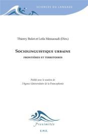 Sociolinguistique urbaine ; frontières et territoires - Couverture - Format classique
