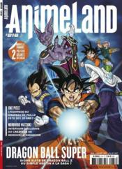 Vente livre :  ANIMELAND N.216 ; Dragon Ball Super ; juin/juillet 2017  - Collectif - Animeland