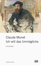 Vente livre :  Claude Monet ; ich will das unmogliche  - Collectif