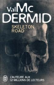 Vente livre :  Skeleton road  - Val Mcdermid