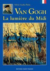 Van gogh ; la lumière du midi - Intérieur - Format classique