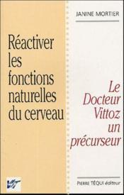 Reactiver Les Fontions Naturelles Du Cerveau : La Therapie Vittoz - Couverture - Format classique