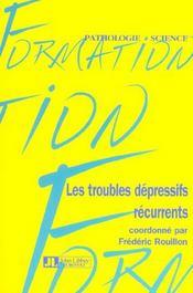 Les Troubles Depressifs Recurrents - Intérieur - Format classique