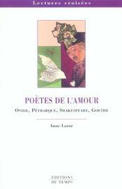Poètes de l'amour ; Ovide, Pétrarque, Shakespeare, Goethe - Intérieur - Format classique