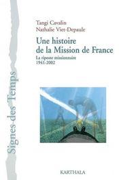 Une histoire de la mission de France ; la riposte missionnaire, 1941-2002 - Intérieur - Format classique