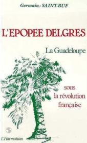 L'épopée delgres ; la Guadeloupe sous la Révolution française - Couverture - Format classique