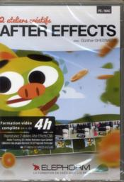 Vente livre :  2 Ateliers Creatifs After Effects. Formation Video Complete En Plus De 4h. Pc/Mac  - Gheeraert Gunth