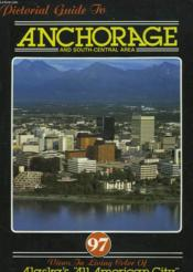 Pictorial Guide To Anchorage And South-Central Area - Couverture - Format classique