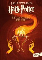 Harry Potter T.4 ; Harry Potter et la coupe de feu  - Joanne Kathleen Rowling