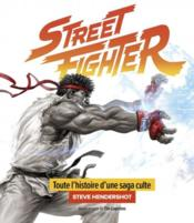 Vente livre :  La saga Street Fighter  - Collectif
