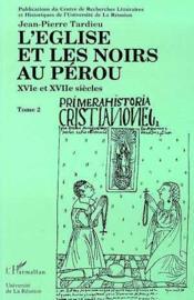 L'Eglise et les noirs au Pérou ; XVI et XVII siècles - Couverture - Format classique