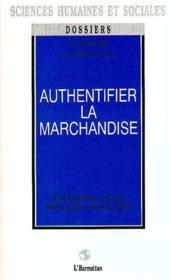 Authentifier La Marchandiseanthropologie Critique De L - Couverture - Format classique